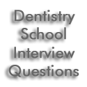 Dentistry School Interview Questions